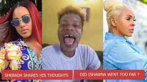 """Shebada Talks Calls Ishawna's """"Potty Mouth"""" For Dissing Danielle, Her Mother & Carlene"""