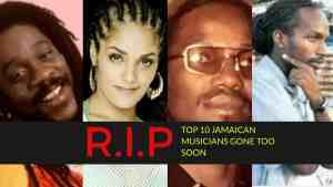 TOP 10 JAMAICAN MUSICIANS; GONE TOO SOON