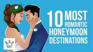 Top 10 Most Romantic Destinations For A Honeymoon