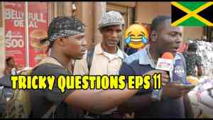 Trick Questions In Jamaica Episode 11 [DownTown Kingston]