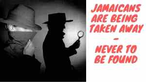 Why Are So Many Jamaicans Going Missing?