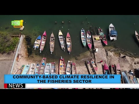 Community-Based Climate Resilience In The Fisheries Sector