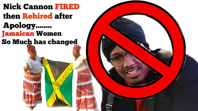 """Jamaican Women Changes and """"Nick Cannon Fired"""" By Viacom"""