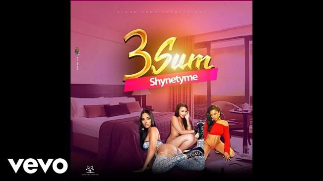 Shynetyme – 3 sum (Official Audio)