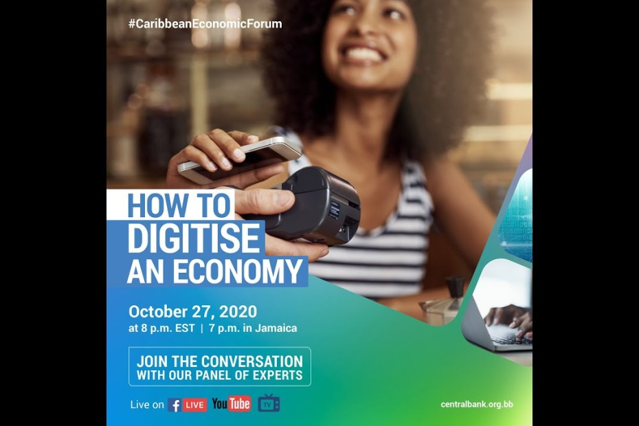 "Caribbean Economic Forum – ""How to Digitise An Economy"" – October 27, 2020"