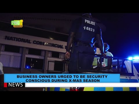 Business Owners Urges To Be Security Conscious During X-Mas Season