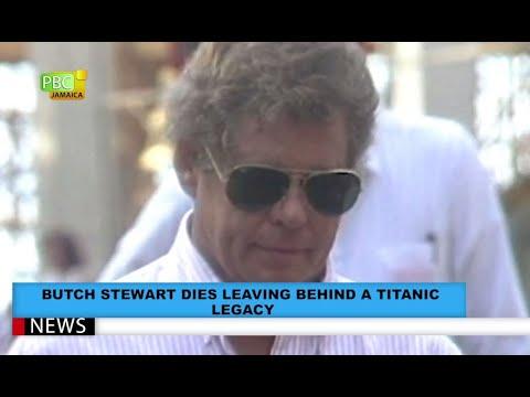 Butch Stewart Dies Leaving Behind A Titanic Legacy