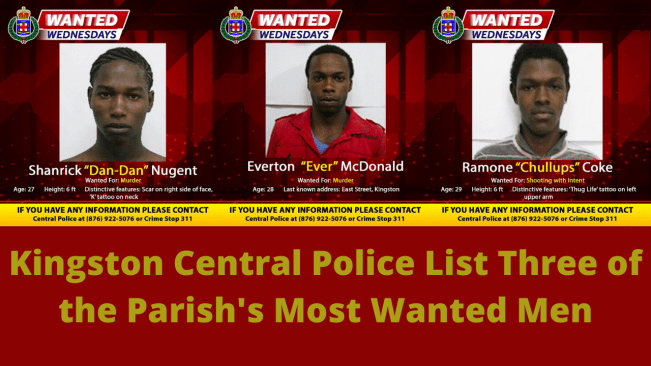 Kingston Central Police List Three of the Parish's Most Wanted Men