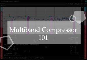 Multiband Compressor 101