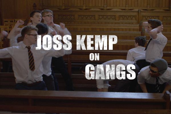 Joss Kemp on Gangs
