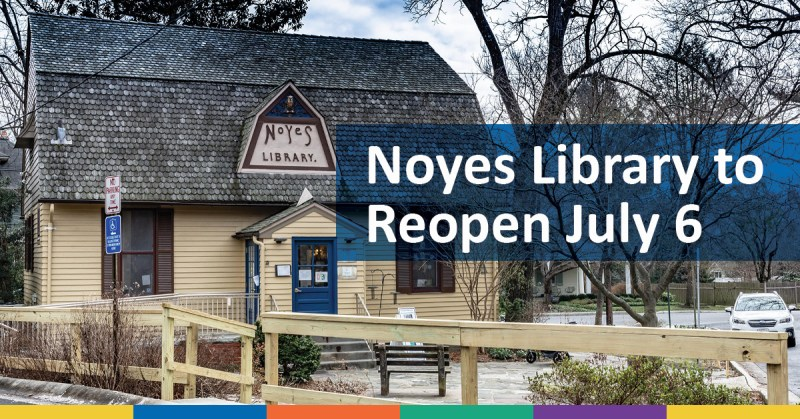 Exterior of Noyes Library for Young Children with white text on a blue background that says Noyes Library to Reopen July 6