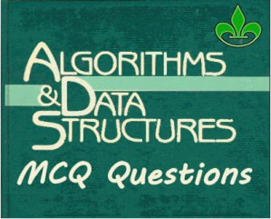 Data Structures & Algorithms MCQ with Answers – Set 2