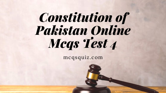 Constitution of Pakistan Online Mcqs Test