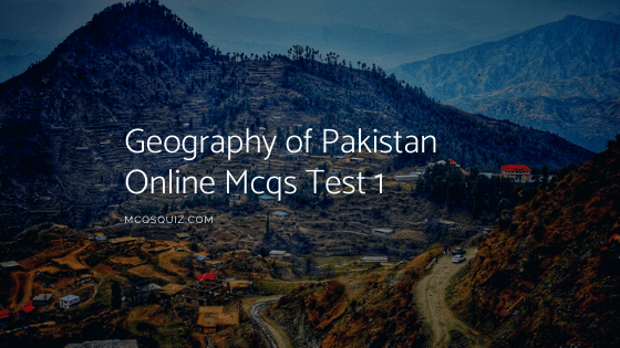 Geography of Pakistan Online Mcqs Test