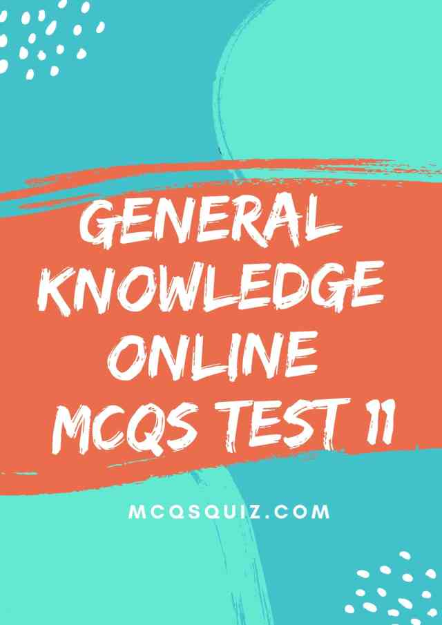 General Knowledge Online Mcqs Test 11
