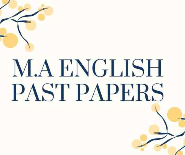M.A ENGLISH PAST PAPERS