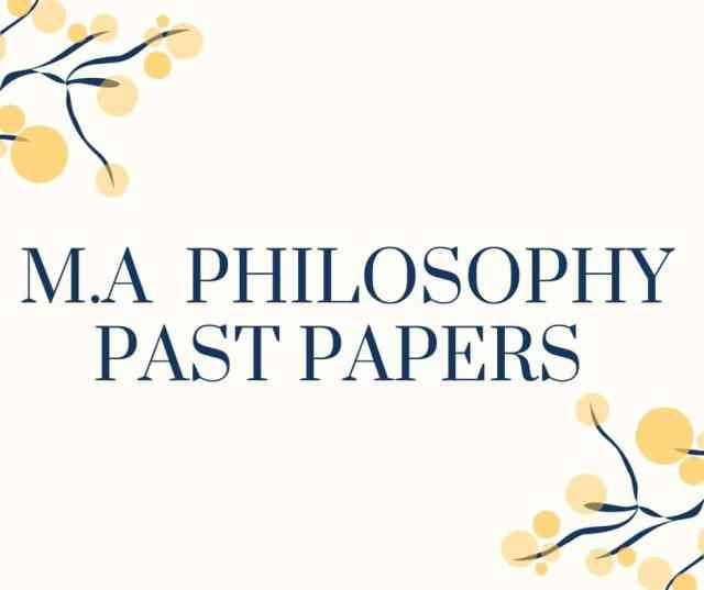 M.A PHILOSOPHY PAST PAPERS