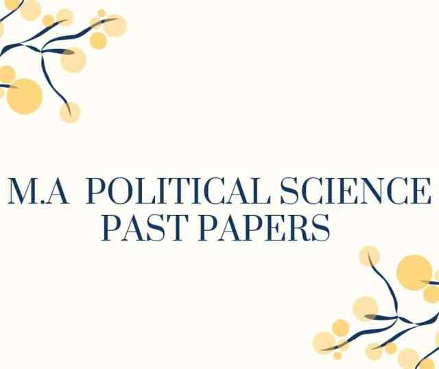 M.A POLITICAL SCIENCE PAST PAPERS