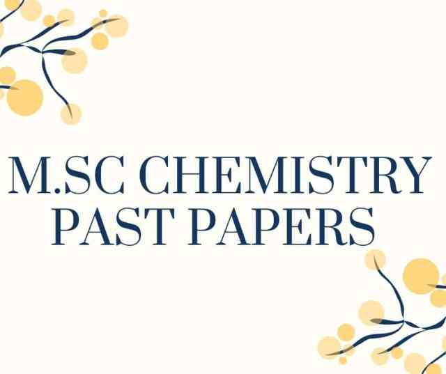 M.Sc. CHEMISTRY PAST PAPERS