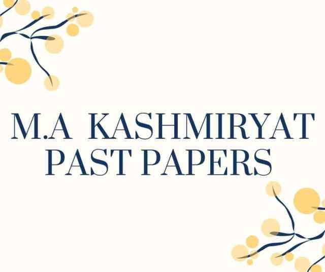 M.A KASHMIRYAT PAST PAPERS