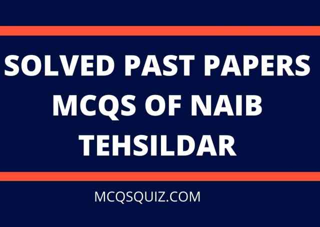 SOLVED PAST PAPERS MCQS OF NAIB TEHSILDAR