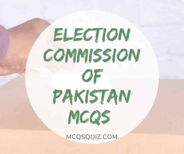 ELECTION COMMISSION OF PAKISTAN MCQS