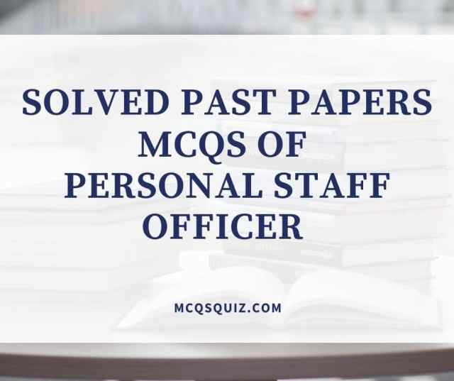 Solved Past Papers Mcqs of Personal Staff Officer