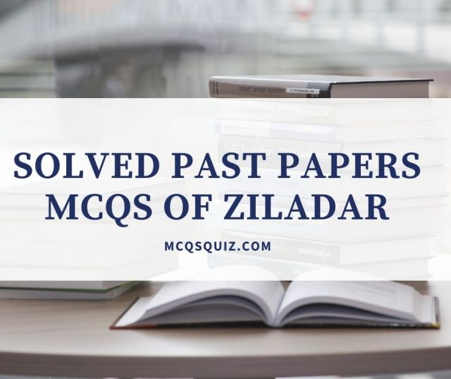 Solved Past Papers Mcqs of Ziladar