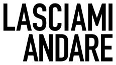 LASCIAMI ANDARE di Stefano Mordini - TRAILER e POSTER ufficiali -