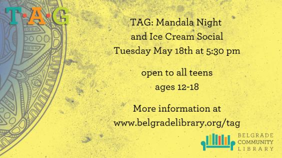 TAG Mandala Night and Ice Cream Social May 18th 5:30
