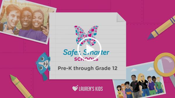 Lauren's Kids Safer, Smarter Schools Curriculum Overview Video - Click Here
