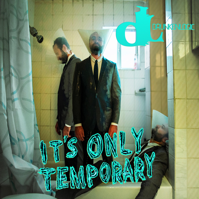 Drunken Logic It's Only Temporary cover artwork