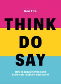 THINK DO SAY by Ron Tite