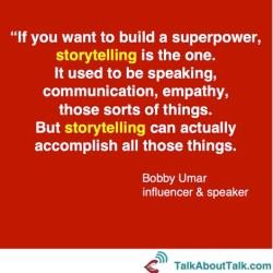 Bobby Umar Storytelling quote