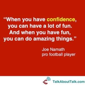 Joe Nameth what is confidence quote