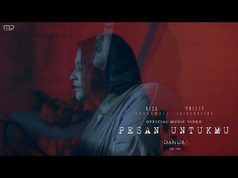Risa Saraswati & Prilly Latuconsina - Pesan Untukmu (Official Music Video) OST DANUR 3 : Sunyaruri