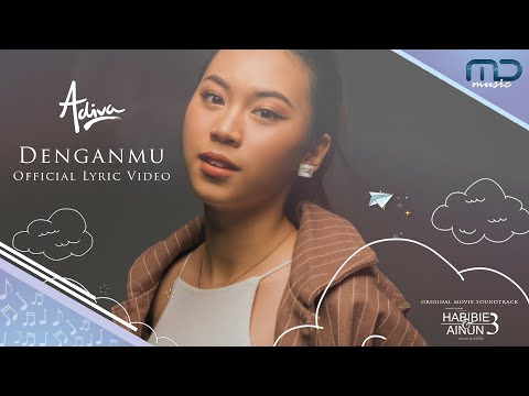 Adiva - Denganmu (Official Lyric Video) OST Habibie & Ainun 3