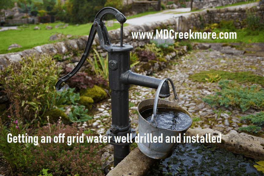 getting an off grid water well drilled and installed