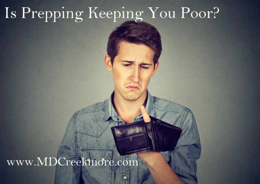 Is Prepping Keeping You Poor?