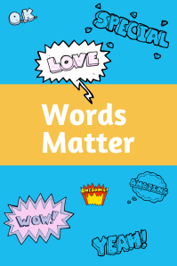 words matter! Choose words that are constructive when describing yourself
