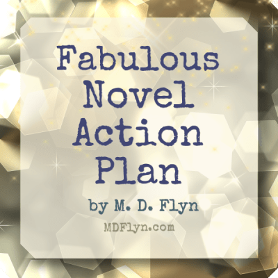 Fabulous Novel Action Plan by M D Flyn