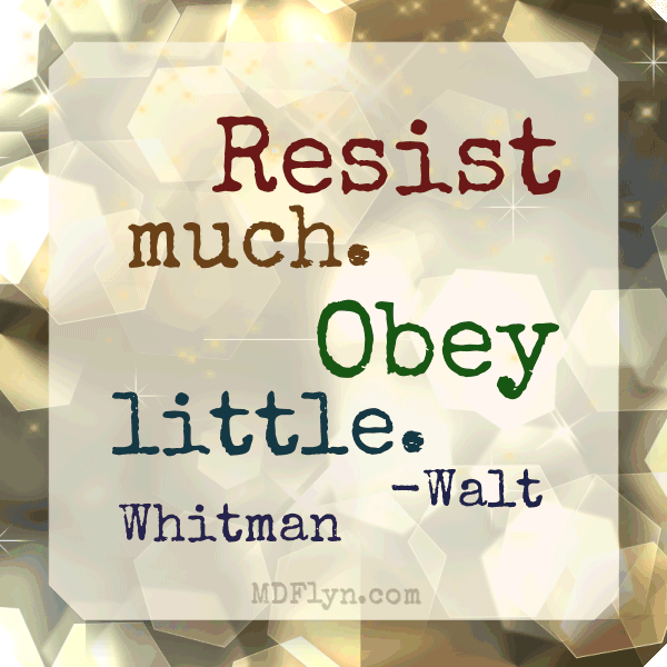 Resist much. Obey little.
