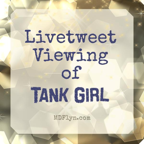 Livetweet Viewing of Tank Girl