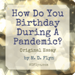 How Do You Birthday During A Pandemic?