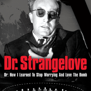 Dr. Strangelove or: How I Learned to Stop Worrying and Love the Bomb image not available