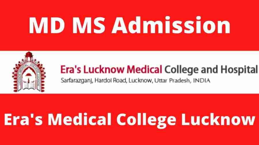 MD MS Admission in Era Medical College Lucknow