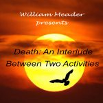 Death: An interlude between two activities