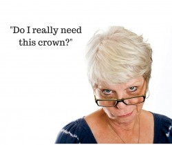 -Do I really need this crown--