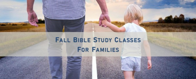 Fall Sunday Adult Bible Study Classes for Parents and Grandparents