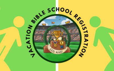 Registration for Vacation Bible School: July 18-22